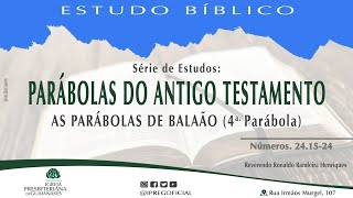 """Estudo Bíblico: Série Parábolas do Antigo Testamento - """"As parábolas de Balaão"""" - Nm 24. 15-24"""
