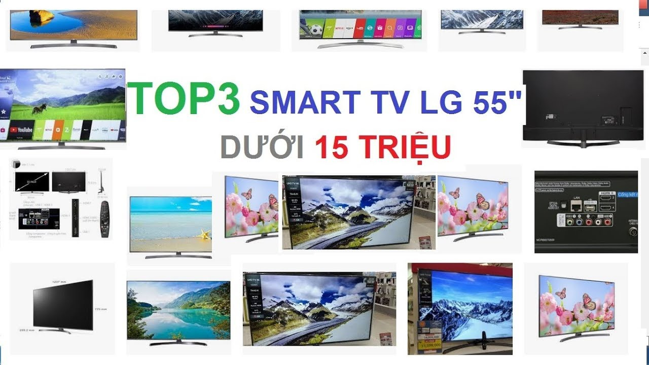 TOP 3 Smart Tivi LG 55 inch 4K năm 2018 giá dưới 15 triệu nên biết