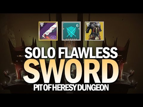 Swording Solo Flawless Pit Of Heresy Dungeon [Destiny 2]