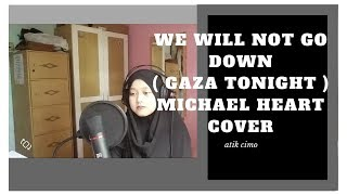 We Will Not Go Down (Gaza Tonight) - Michael Heart Cover by Atik Cimo