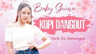 Baby Shima - Kopi Dangdut - Tarik Sis Semongko DJ Santuy (Official Music Video)