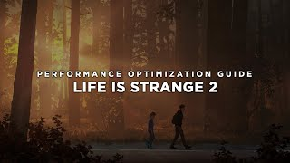 Life is Strange 2 - How to Reduce Lag and Boost & Improve Performance