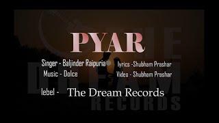 Pyar- Baljinder Raipuria ft.Shubham Prashar | New Punjabi Songs 2021 |The Dream Records