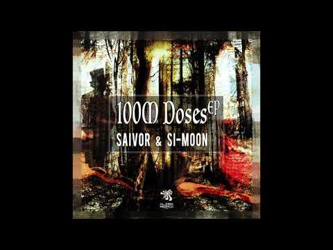 Saivor & Si moon - 100M Doses (Original Mix)