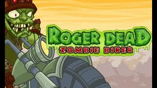 Roger Dead Zombie Biker Full Gameplay Walkthrough