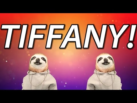 HAPPY BIRTHDAY TIFFANY! - SLOTH HAPPY BIRTHDAY RAP