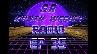 S.R. Synth Weekly Episode 35