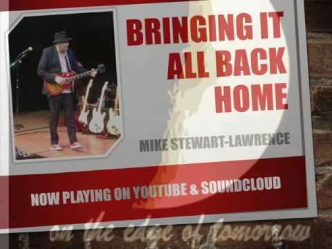 Bringing It All Back Home (Mike Stewart-Lawrence)