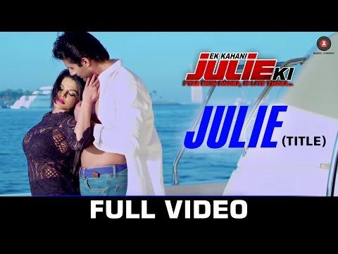 Julie (Title) - Ek Kahani Julie Ki | Rakhi Sawant & Amit Mehra | Usha Uttuph