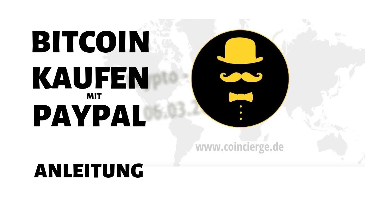 Paypal Karte Kaufen.Bitcoin Kaufen Mit Paypal So Geht Es Schnell Sicher