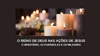 AULA 4: O REINO DE DEUS NAS AÇÕES DE JESUS - aula 4