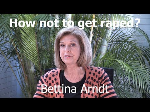 Bettina Arndt – Sexual consent courses should teach 'don't get raped' as well as 'don't rape'