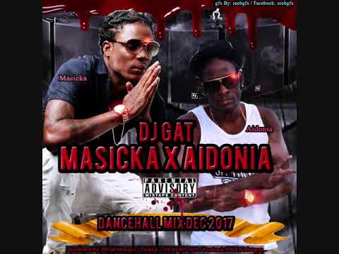 DANCEHALL MIX MASICKA X AIDONIA DECEMBER 2017 [RAW VERSION] DJ GAT 1876899-5643