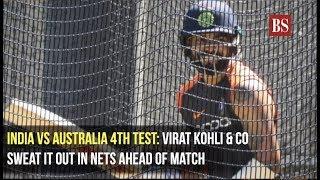 India vs Australia 4th test: Virat Kohli & Co sweat it out in nets ahead of match