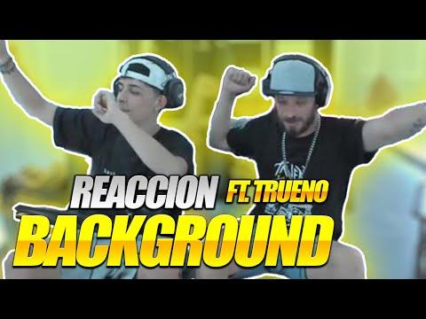 DTOKE Y TRUENO REACCIONAN A BACKGROUND (Video Oficial)