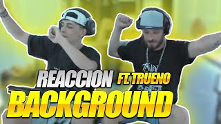 DTOKE Y TRUENO REACCIONAN A BACKGROUND (Video Oficial)