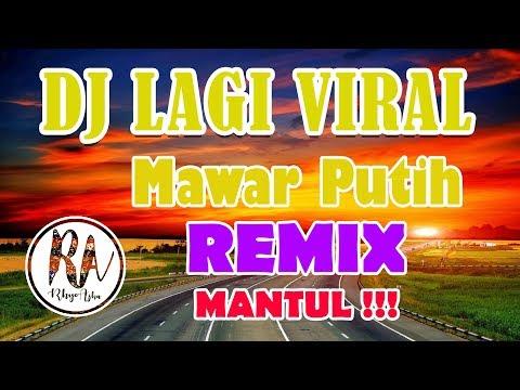 MANTUL BRO !! DJ MAWAR PUTIH TIK TOK REMIX MANTUL