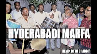 Hyderabadi marfa remix DJ shabbir
