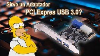 "Añade ranuras USB 3.0 a tu viejo PC ""Servira el adaptador PCI expres?.(HD)"