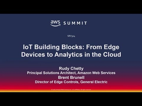 AWS New York Summit 2018 - IoT Building Blocks: From Edge Devices to Analytics in the Cloud (SRV304)