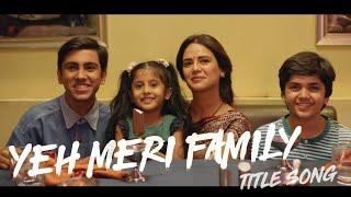 Yeh Meri Family Full song || TVF Original series|| Summer of 98's