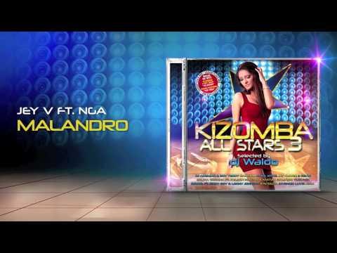 Jey V Feat. NGA -  Malandro (Kizomba All Stars 3)