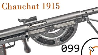 "Small Arms of WWI Primer 099: French CSRG 1915 ""Chauchat"""