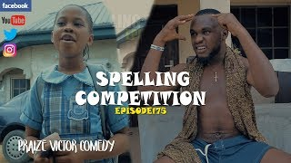 SPELLING COMPETITION episode175 (PRAIZE VICTOR COMEDY)