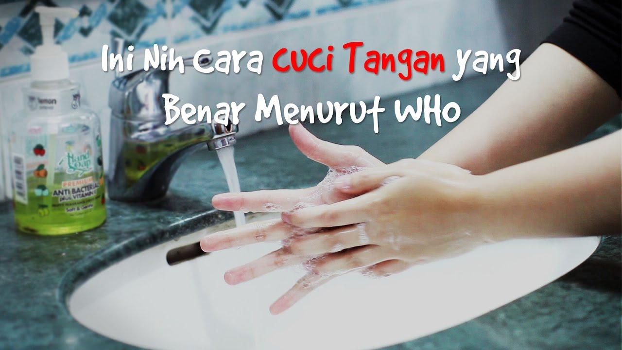 Cara Cuci Tangan Yang Benar Menurut Who Youtube