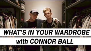 CONNOR BALL'S FASHION : WHAT'S IN YOUR WARDBROBE : EP 2