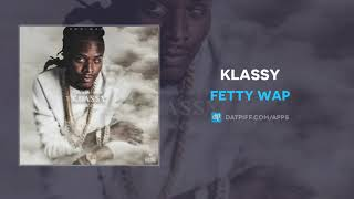 "Fetty Wap ""Klassy"" (AUDIO)"