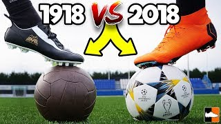 1918 vs 2018 Football ⚽ (Soccer) Which Is Better?!