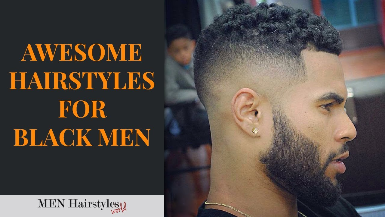 Black Men Hair Cut Styles: 40 Black Men Hairstyle Ideas 2019