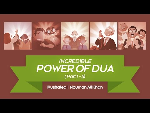 Incredible Power of Dua (FULL) | illustrated | Nouman Ali Khan