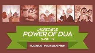 Incredible Power of Dua (FULL) | illustrated | Nouman Ali Khan