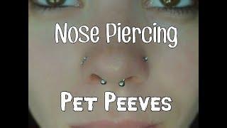 My Nose Piercing Pet Peeves!