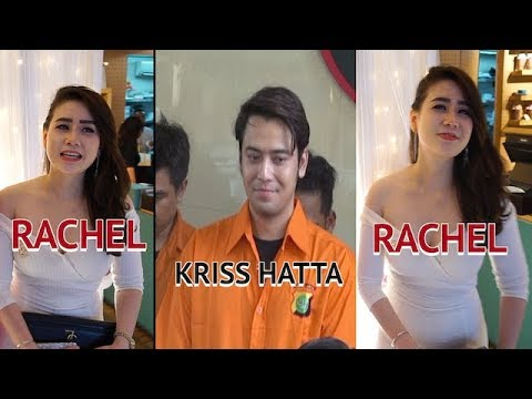 RACHEL , KEKASIH KRISS HATTA BICARA !!!