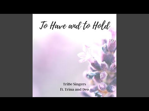 To Have And To Hold (feat. Trina Belamide, Deo Cruz) (Duet Version)