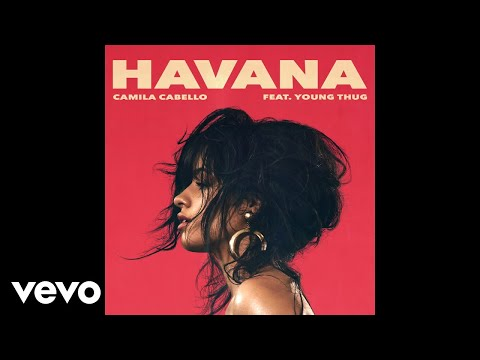 Camila Cabello - Havana (Official Audio) ft. Young Thug