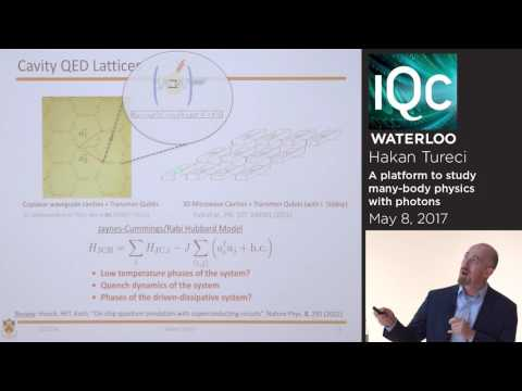 Hakan Tureci - A platform to study many-body physics with photons
