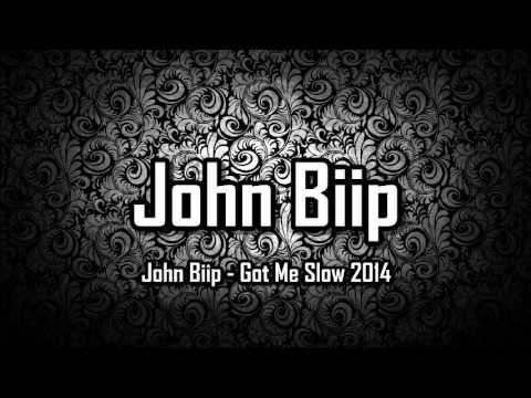 John Biip - Got Me Slow 2014