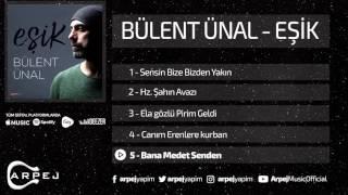 Bülent Ünal - Bana Medet Senden ( Official Audio )