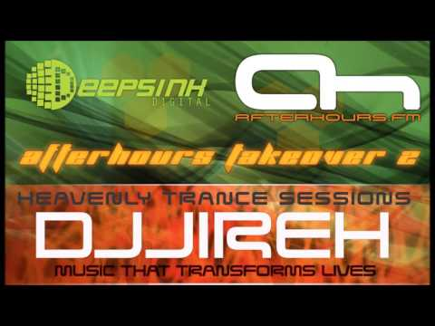 Heavenly Trance Sessions - Afterhours Takeover 2 - (AH.fm) - DJJireh