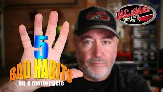 5 Bad Habits on a Motorcycle - MCrider