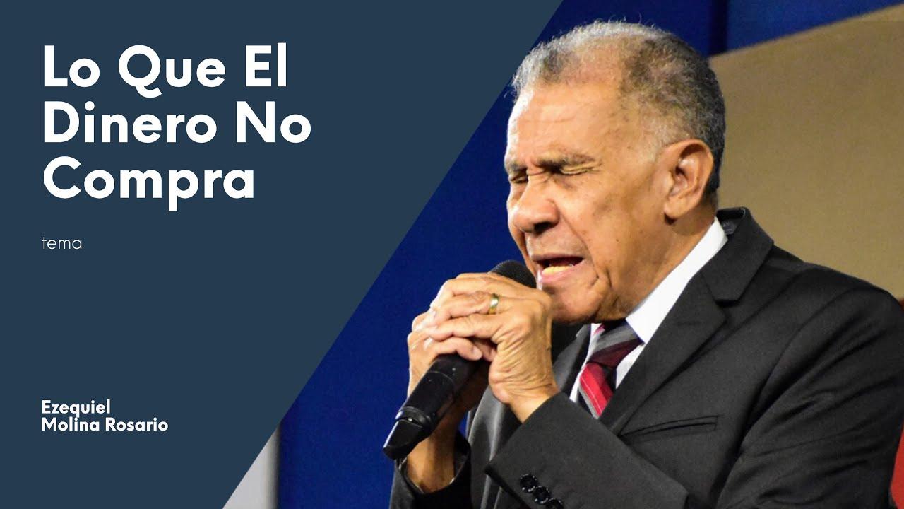 Lo que el dinero no compra | Ezequiel Molina Rosario | Predicas Cristianas 2020