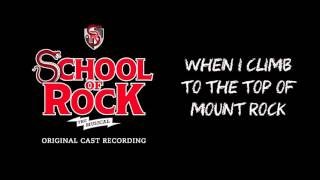 When I Climb to the Top of Mount Rock (Broadway Cast Recording) | SCHOOL OF ROCK: The Musical