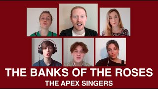 THE BANKS OF THE ROSES - The Apex Singers