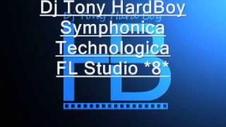 Dj Tony HB Symphonica Technologica Techno Music FL Studio 8