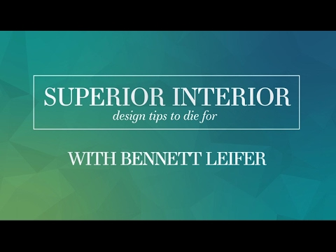 Superior Interior: With Bennet Liefer