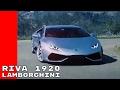 Riva 1920 Featuring Lamborghini Huracan